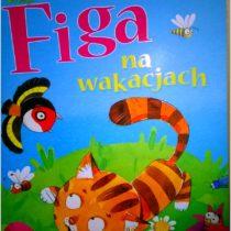 Figa na wakacjach Wyd. Skrzat. Recenzja książeczki dla dzieci. (1)