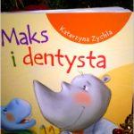 Maks i dentysta Wyd. Skrzat. Recenzja książeczki dla dzieci