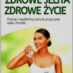 """""""Zdrowe jelita zdrowe życie. Poznaj i wyeliminuj ukrytą przyczynę wielu chorób"""". Wydawnictwo Vital. Recenzja."""