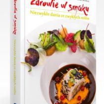 Zdrowie w smaku Niezwykłe dania ze zwykłych roślin. Recenzja książki