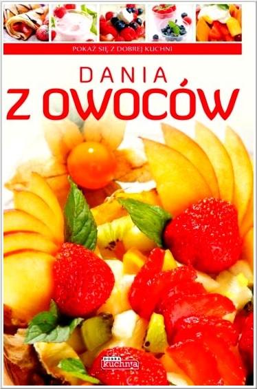 Dobra Kuchnia Dania Z Owoców Recenzja Książki Pełnej