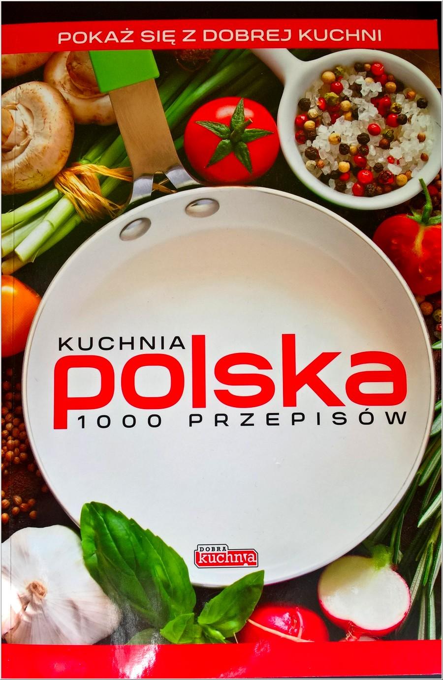 Kuchnia polska 1000 przepisów. Książka kucharska idealna dla każdego (1)