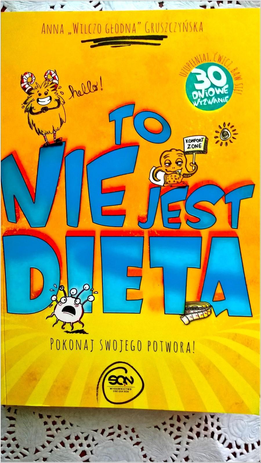 To nie jest dieta. Recenzja książki innej niż wszystkie. (1)