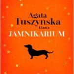 Jamnikarium. Agata Tuszyńska i Lonia. Książka dla wielbicieli jamników.