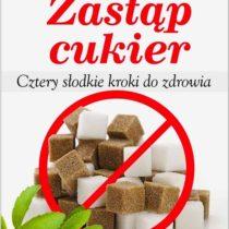zastap-cukier-cztery-slodkie-kroki-do-zdrowia-recenzja