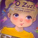 O Zuzi, która nie wierzyła w dobre wróżki. Recenzja.