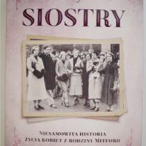 Siostry. Niesamowita historia życia kobiet z rodziny Mitford.