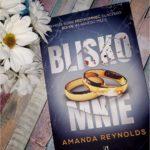 Blisko mnie Amanda Reynolds – recenzja