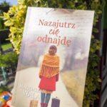 Nazajutrz cię odnajdę Magdalena Wala – recenzja
