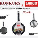 Sprawdź kto wygrał patelnię od Banquet Polska