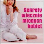 """Recenzja książki """"Sekrety wiecznie młodych kobiet. Boginie nigdy się nie starzeją"""". Wydawnictwo Vital."""