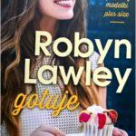 Robyn Lawley gotuje. Recenzja książki modelki plus size.