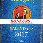 KONKURS! Wygraj kalendarz na 2017 – rozpocznij rok ze Św. Hildegardą