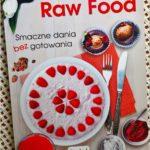 Kuchnia Raw Food. Smaczne dania bez gotowania. Recenzja