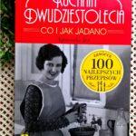 Kuchnia dwudziestolecia. Co i jak jadano. Wyd. RM
