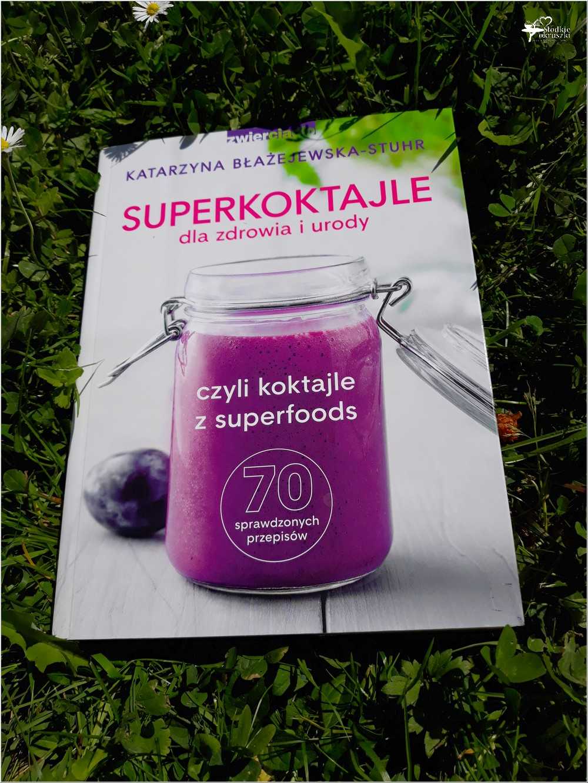 Super koktajle dla zdrowia i urody. 70 sprawdzonych przepisów (1)