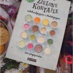 """""""Zielone Koktajle odchudzające i dietetyczne"""" – recenzja książki."""