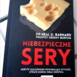 Niebezpieczne sery – Neal D. Barnard. Recenzja książki