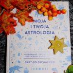 Moja i twoja astrologia Gary Goldschneider – recenzja