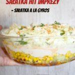 Sałatka HIT imprezy – sałatka a la gyros